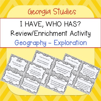 Georgia Studies I HAVE, WHO HAS Geography - Exploration