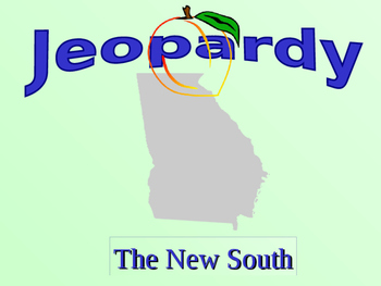 Georgia Studies - New South Jeopardy Review Game