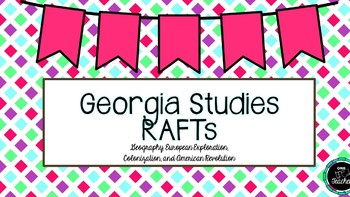 Georgia Studies RAFTs - Geography, Exploration, Colonization, & Revolution