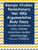 Georgia Studies: Revolutionary War DBQ {Argumentative DBQ}