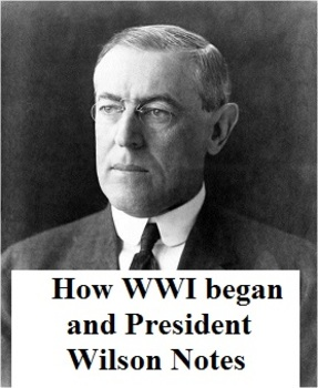Georgia Studies World War I  & Woodrow Wilson Notes (Day 1 of WWI)