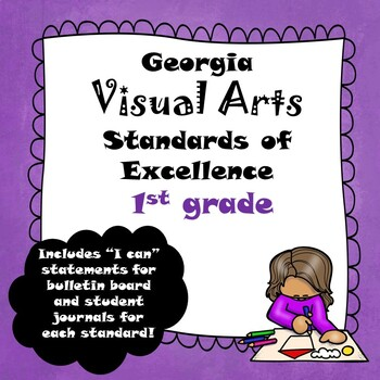 """Georgia Visual Arts Standards of Excellence 1st Grade/ """"I Can"""" Statements"""