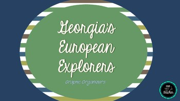 Georgia's European Explorers - Graphic Organizers