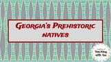 Georgia's Prehistoric Native Americans  + Activities (see