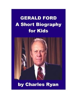 Gerald Ford - A Short Biography for Kids
