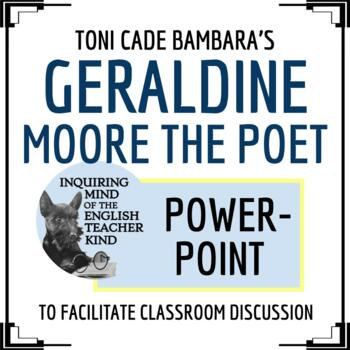 """""""Geraldine Moore the Poet"""" by Toni Cade Bambara - PowerPoint"""