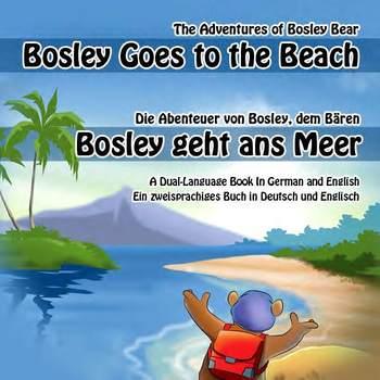 German / English Dual Language Book: Bosley Goes to the Beach