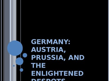 German & Italian Unification - Austria, Prussia and the Enlightened Despots