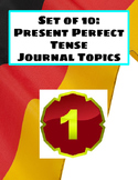 Present Perfect Journal Topics- Set 1