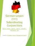 (GERMAN LANGUAGE) Subordinating Conj. - Part 2: wenn, bevor, damit, obwohl