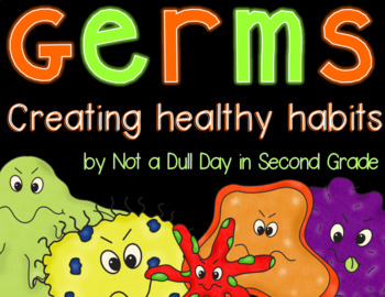 Germs! Creating Healthy Habits