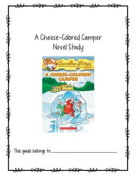 Geronimo Stilton: A Cheese-Colored Camper Novel Study