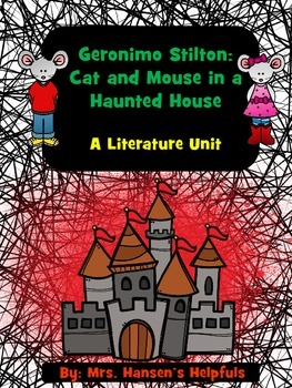 Geronimo Stilton: Cat and Mouse in a Haunted House  Literature Unit