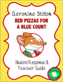 Geronimo Stilton-Red Pizzas for a Blue Count: Student & Teacher Guide
