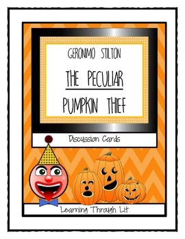 Geronimo Stilton THE PECULIAR PUMPKIN THIEF - Discussion Cards
