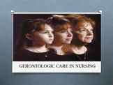 Gerontologic Care in Nursing