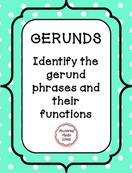 Gerund Phrases and Their Functions -a Common Core Verbals