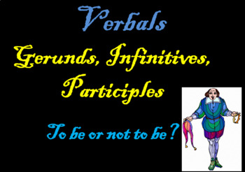 Gerunds, Infinitives, and Participles!