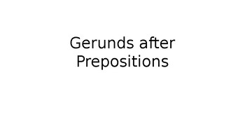 Gerunds after Prepositions PPT