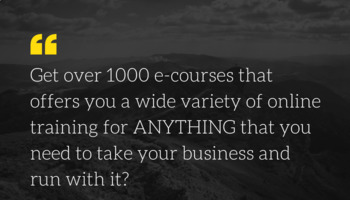 Get 1000+ e-Courses in 50 different niches, Life time access