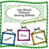 Get Ahead without Getting Behind Planning Guide