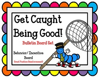 """Get Caught Being Good"" Bulletin Board Set Idea.  Bugs Beh"