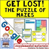 Get Lost! The Puzzle of Mazes Journeys 5th Grade Unit 6 Lesson 30 Google Drive