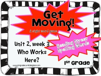Get Moving: 1st Grade Reading Street:Unit 2 week 3: Who Works Here?