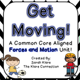 Get Moving!  A Common Core Aligned Forces and Motion Unit