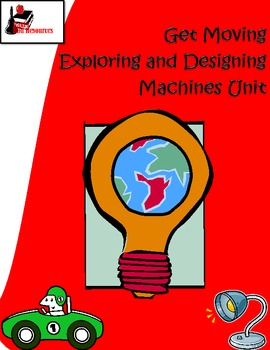 Get Moving! - Exploring and Designing Machines Unit
