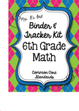 Get Organized!  6th Grade Common Core Math Binder & Tracker - Editable Pages!