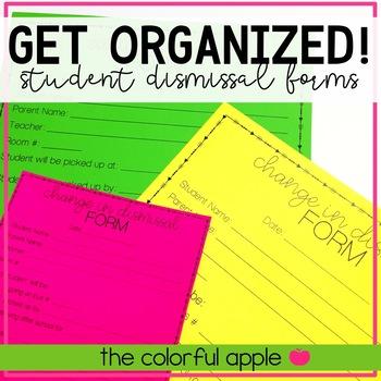 Get Organized! Student Dismissal Forms