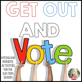 Get Out and Vote! Voting and patriotic activities for the election season