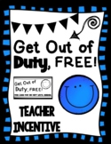 Get Out of Duty Teacher Incentive Card
