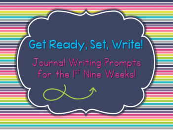 Get Ready, Set, Write!: Writing Prompts for the 1st Nine Weeks