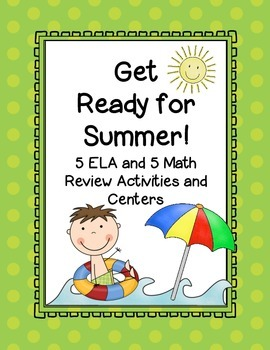 Get Ready for Summer! ELA/Math review activities and centers