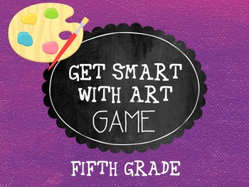 Get Smart with Art Game- 5th Grade