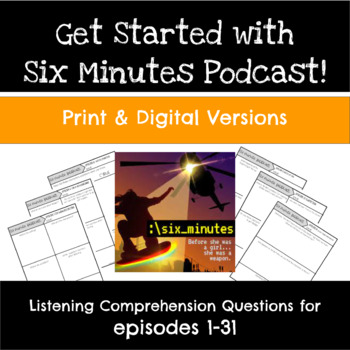 Get Started with the Six Minutes Podcast, Questions for Episodes 1-31