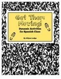Get Them Moving - Dynamic activities for Spanish class