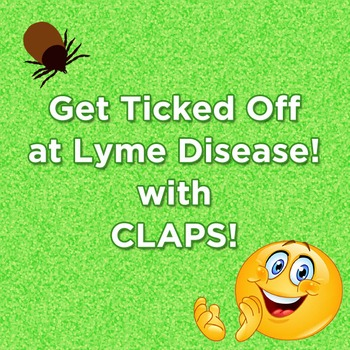 Get Ticked Off at Lyme Disease! with CLAPS! Tick Safe Program