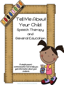 Tell Me About Your Child: Speech Therapy & General Educati