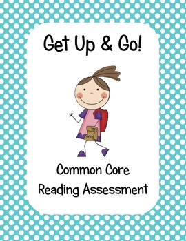 Get Up & Go Common Core Reading Assessment