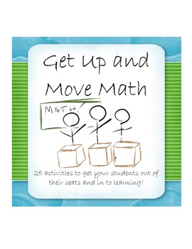 Idea Book: Get Up and Move Math (Algebra, Geometry, Class