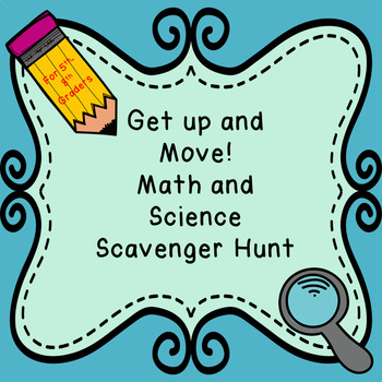 Get Up and Move! End of the Year Math and Science Scavenger Hunt