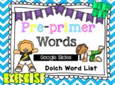 Get Up and Move Pre-Primer Words Google Slides Distance Learning