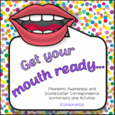 Get Your Mouth Ready.... Phonemic Awareness & Sound-Letter Correspondence Tasks