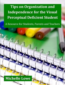 Tips on Organization for the Visual Perceptual Deficient Student (eBook)