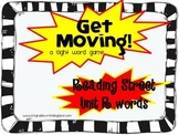Get moving, a sight word game  1st grade Reading Street Unit R
