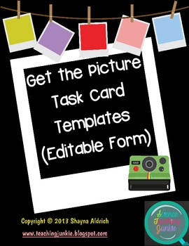 Get the Picture EDITABLE Task Card Template Form and Exit/Admit Tickets
