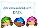 Get them Moving With DATA